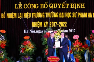 Lễ công bố Quyết định bổ nhiệm lại Hiệu trưởng Trường Đại học Sư phạm Hà Nội nhiệm kì 2017 - 2022